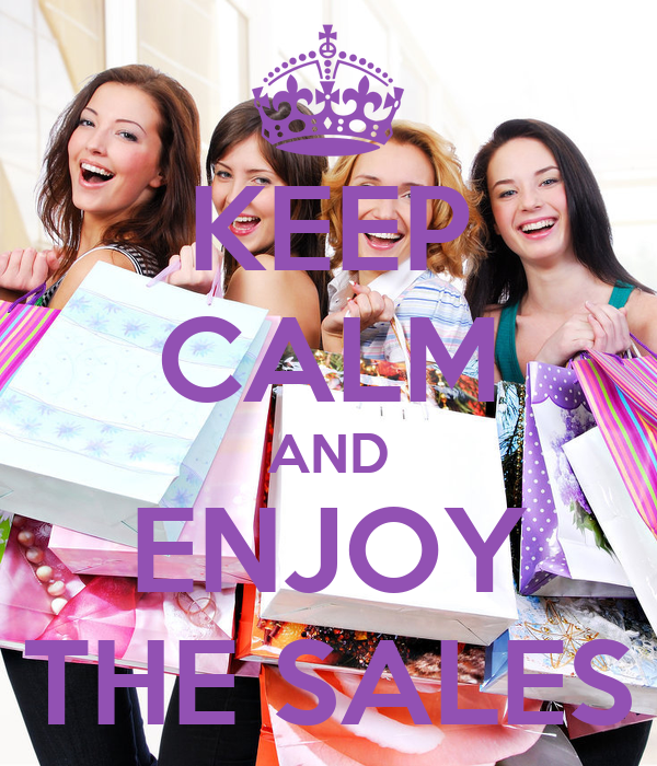 KEEP CALM AND ENJOY THE SALES