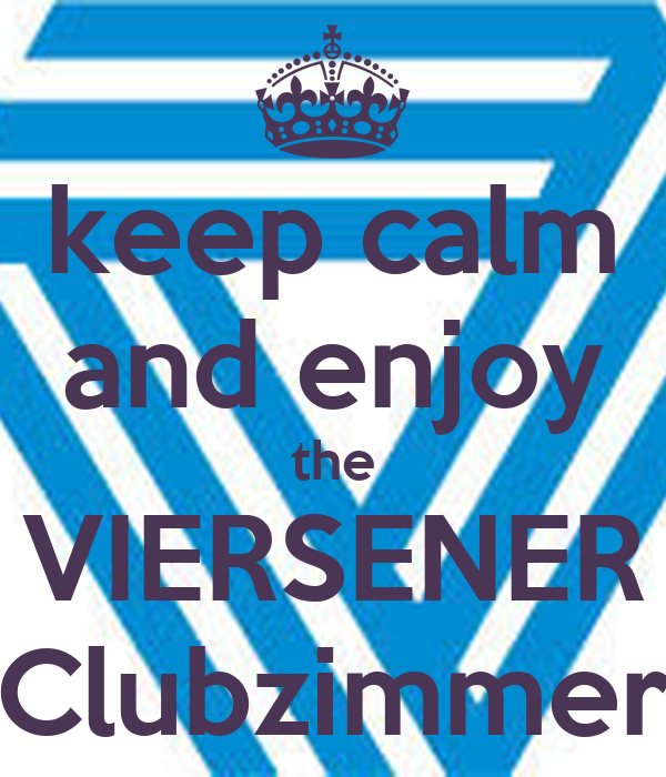 "keep calm and enjoy the VIERSENER ""Clubzimmer"""