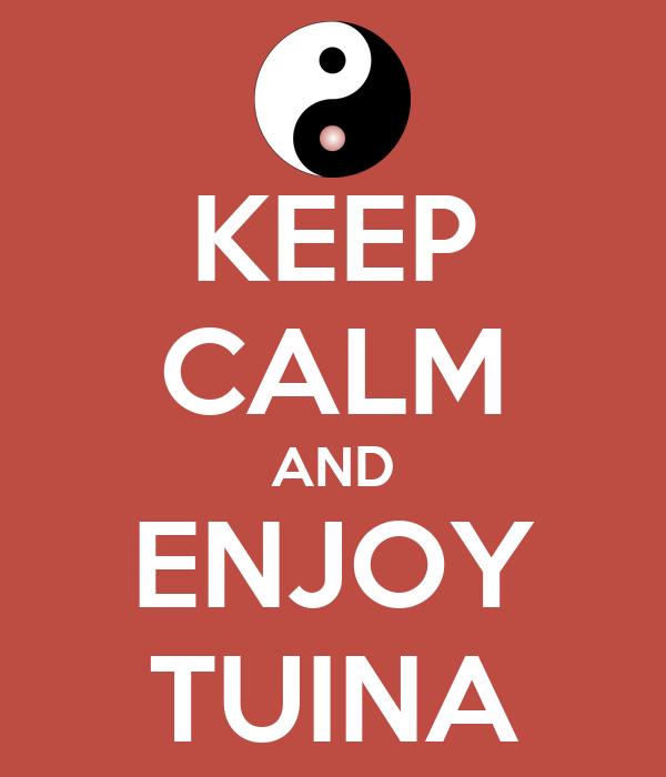 KEEP CALM AND ENJOY TUINA