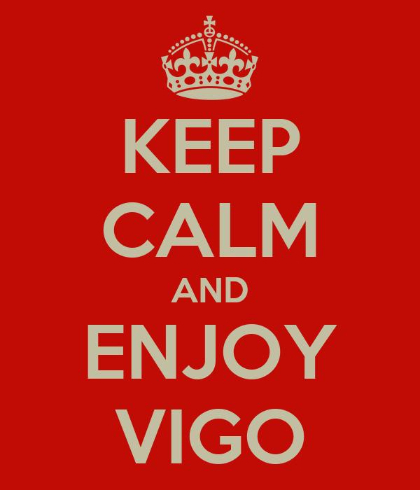 KEEP CALM AND ENJOY VIGO