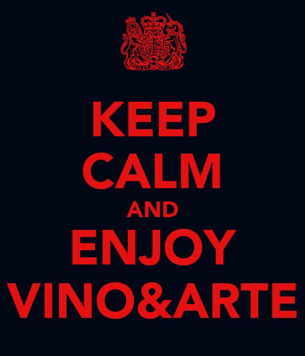 KEEP CALM AND ENJOY VINO&ARTE