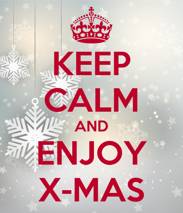 KEEP CALM AND ENJOY X-MAS