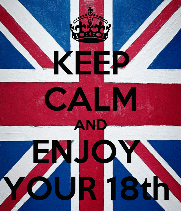 KEEP CALM AND ENJOY  YOUR 18th