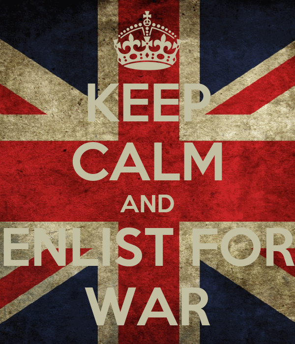 KEEP CALM AND ENLIST FOR WAR