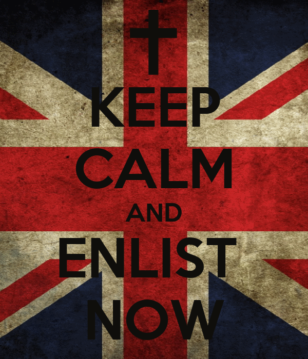 KEEP CALM AND ENLIST  NOW
