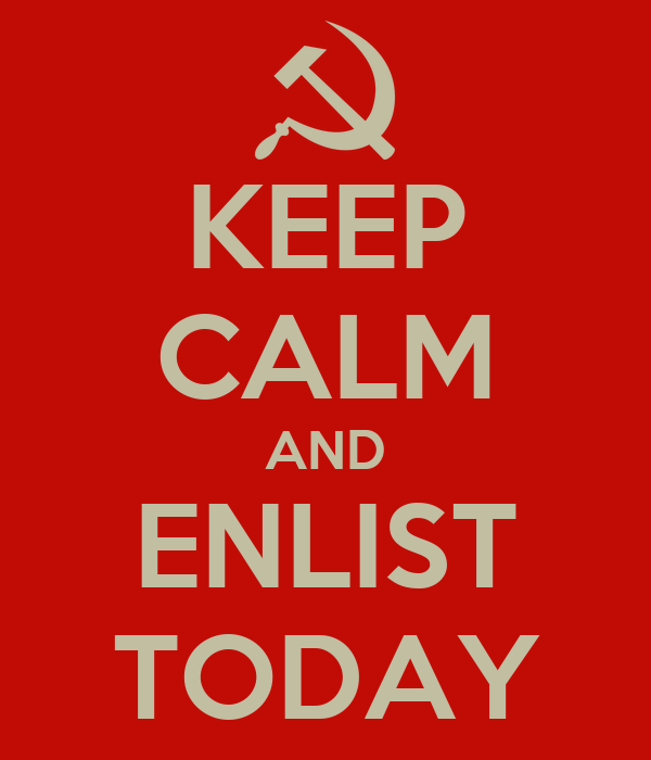 KEEP CALM AND ENLIST TODAY