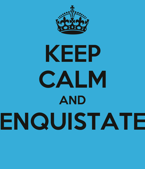 KEEP CALM AND ENQUISTATE