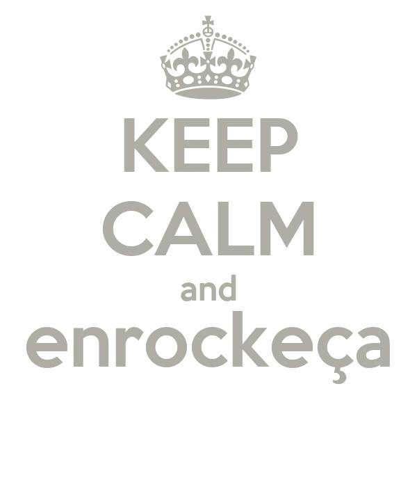 KEEP CALM and enrockeça