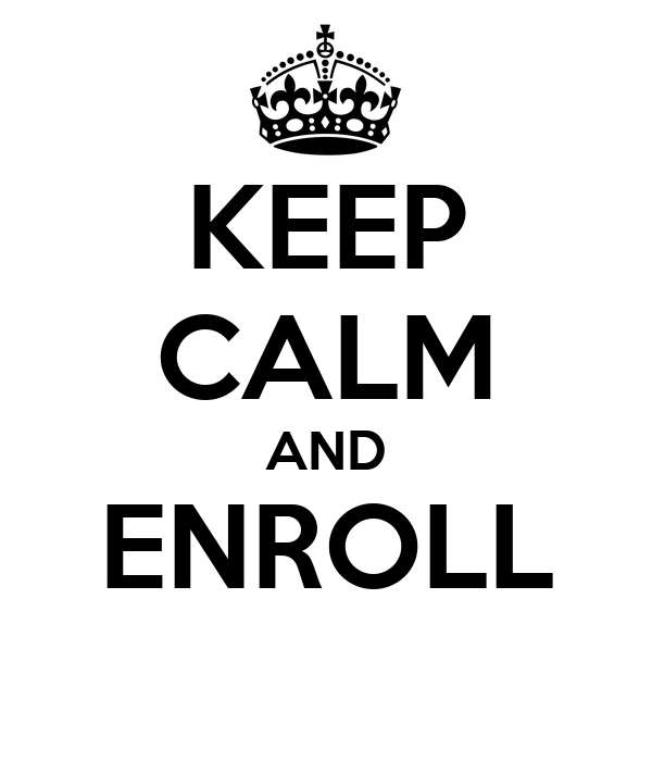 KEEP CALM AND ENROLL
