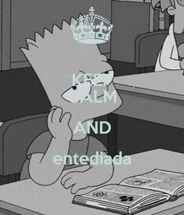KEEP CALM AND entediada