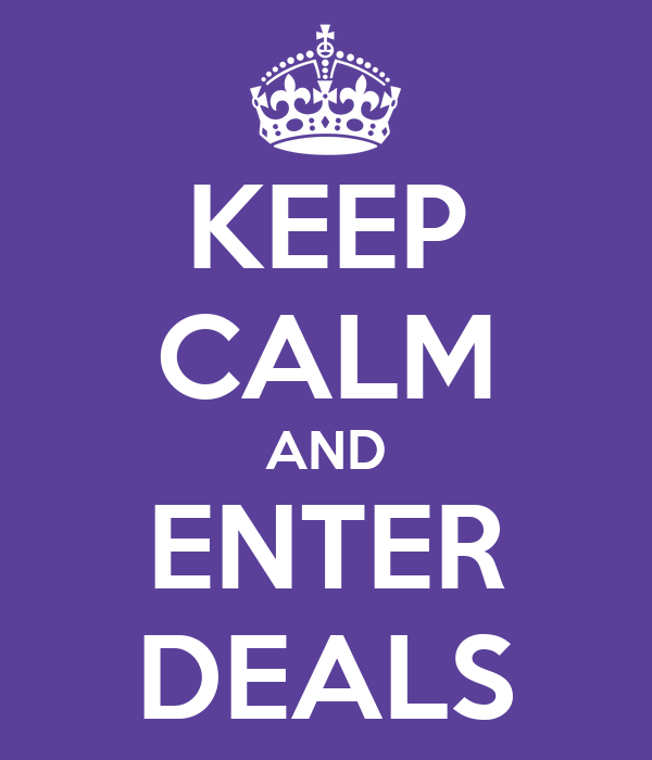 KEEP CALM AND ENTER DEALS