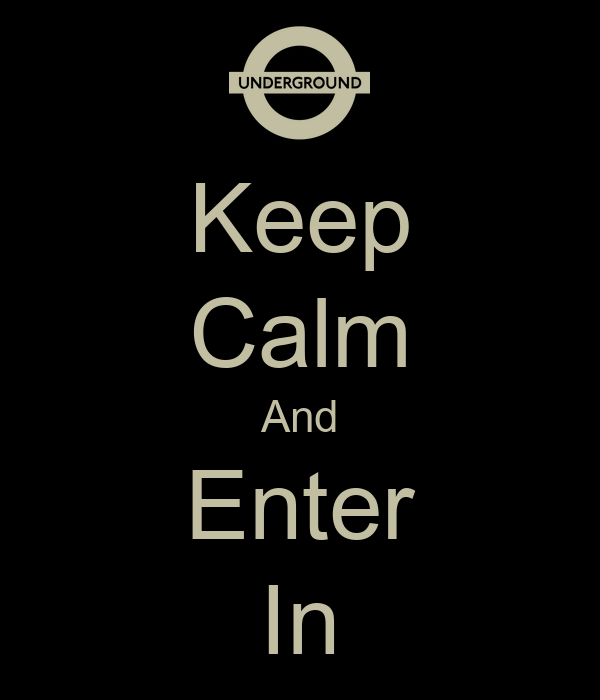 Keep Calm And Enter In