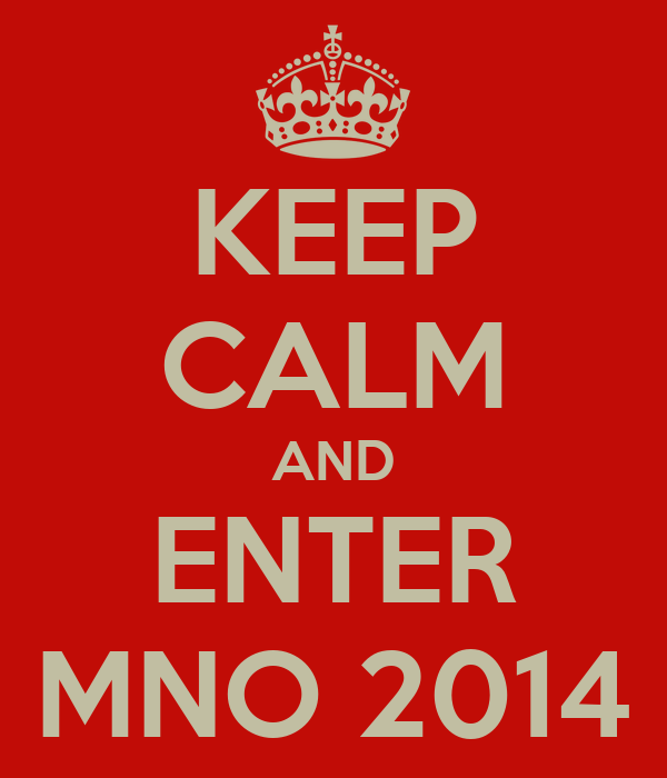 KEEP CALM AND ENTER MNO 2014