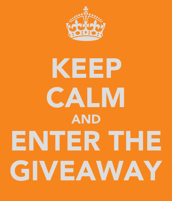 KEEP CALM AND ENTER THE GIVEAWAY