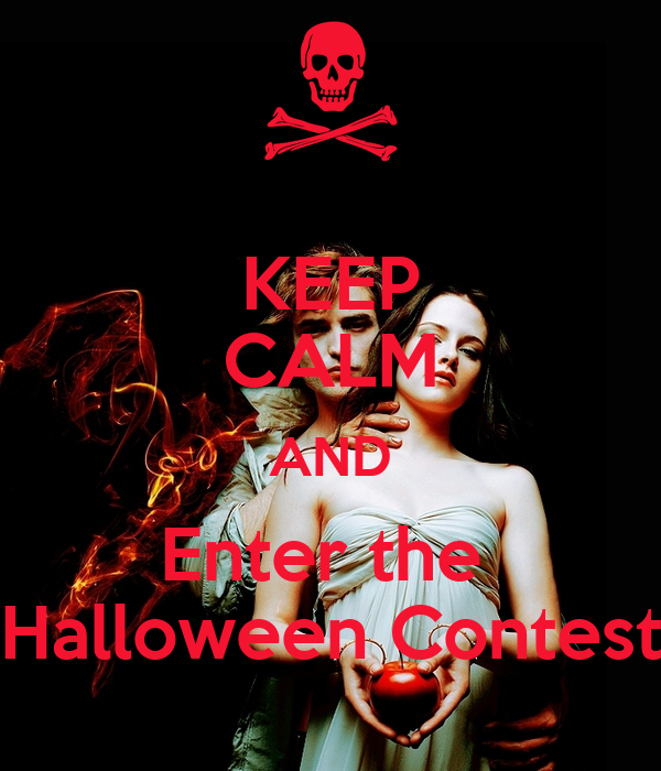 KEEP CALM AND Enter the  Halloween Contest