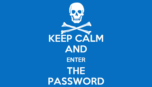 KEEP CALM AND ENTER THE PASSWORD