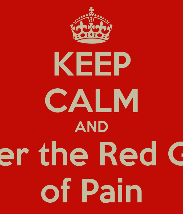 KEEP CALM AND Enter the Red Gym of Pain