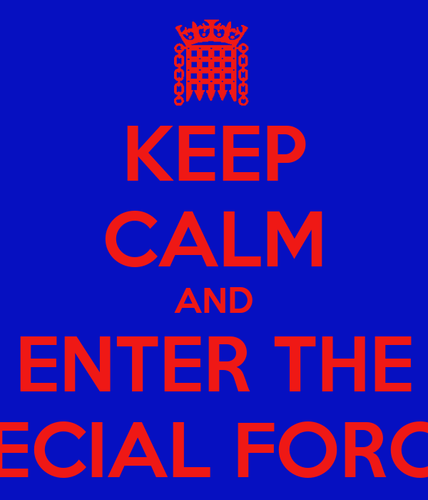 KEEP CALM AND ENTER THE SPECIAL FORCES