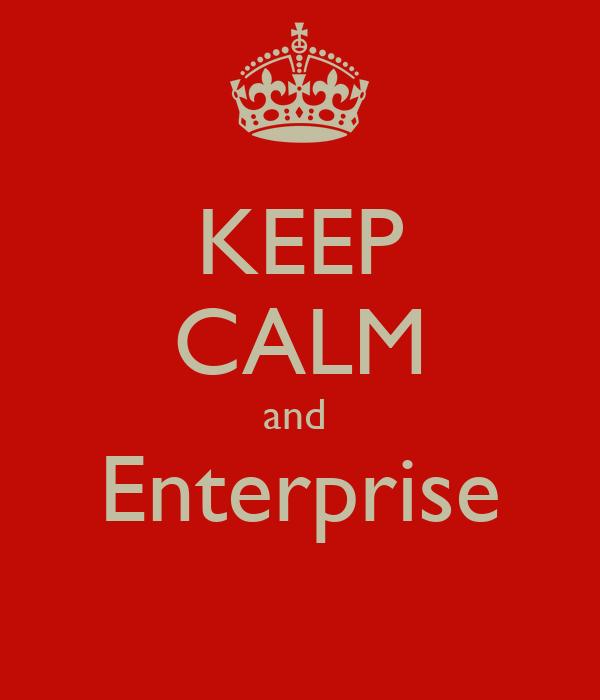 KEEP CALM and  Enterprise