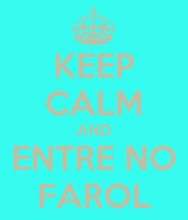 KEEP CALM AND ENTRE NO FAROL