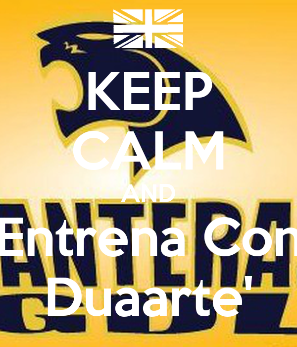 KEEP CALM AND Entrena Con Duaarte'
