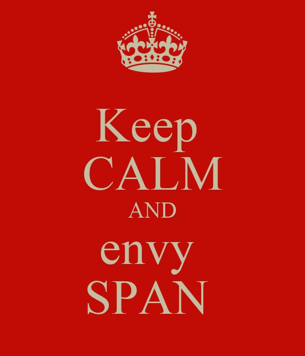 Keep  CALM AND envy  SPAN