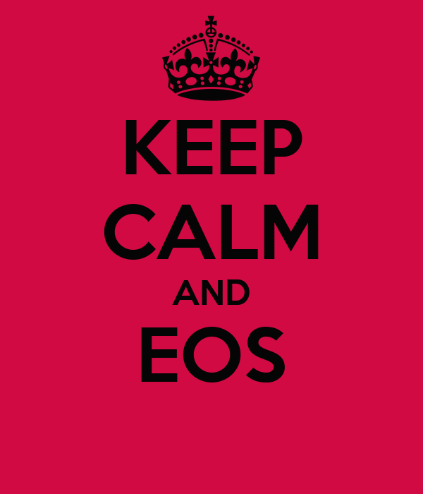 KEEP CALM AND EOS