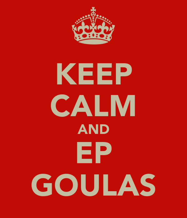 KEEP CALM AND EP GOULAS