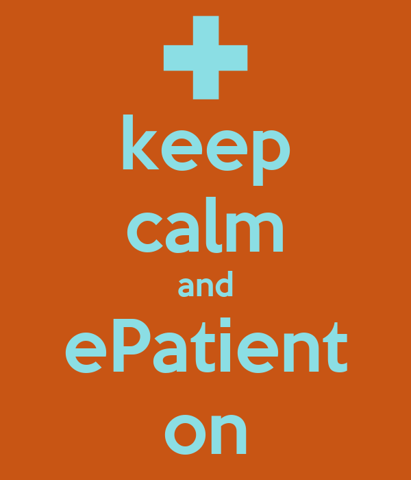 keep calm and ePatient on