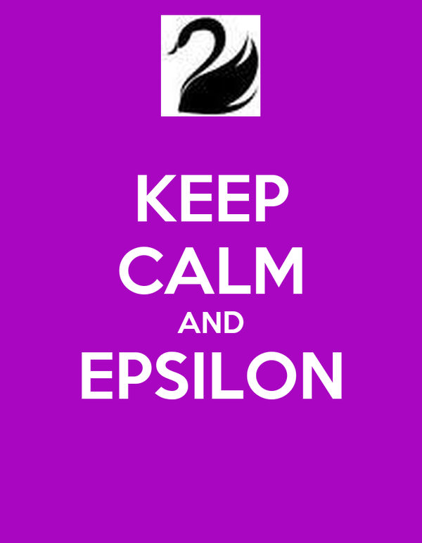 KEEP CALM AND EPSILON
