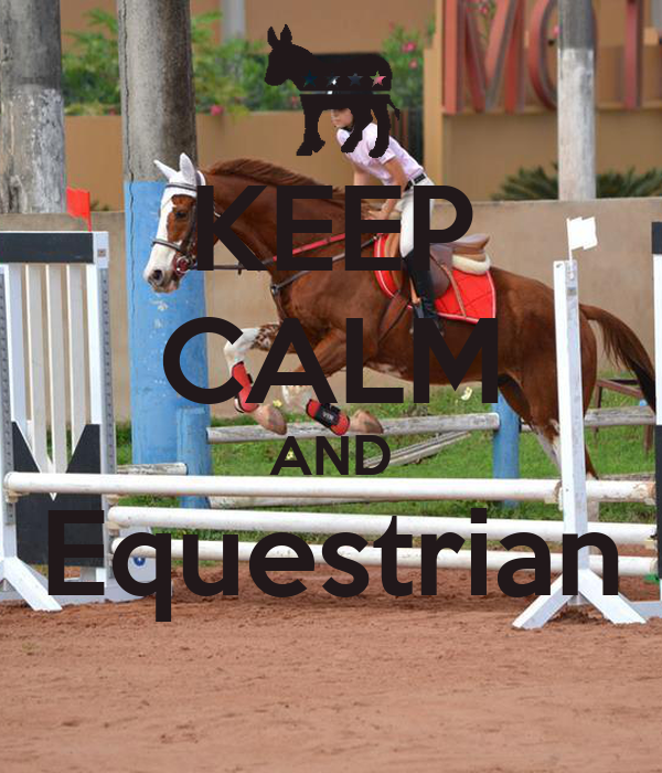 KEEP CALM AND Equestrian