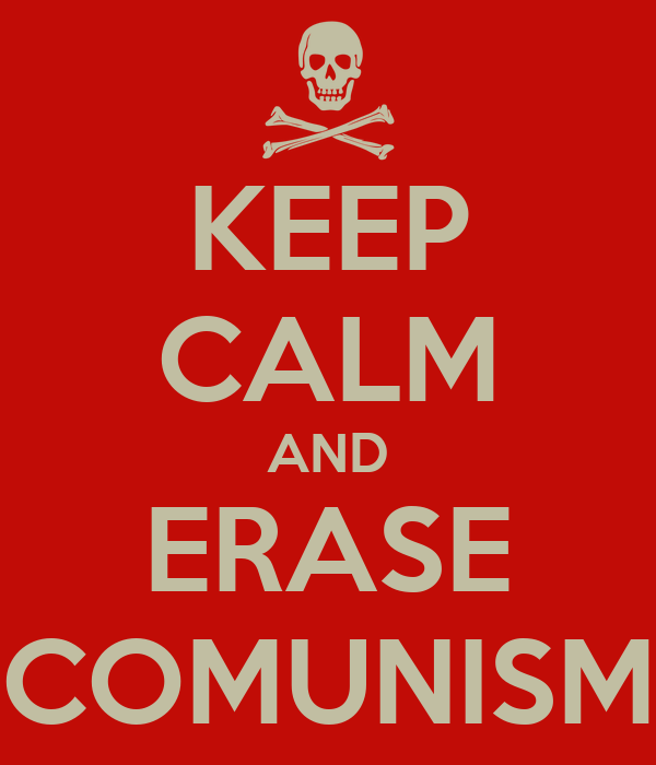 KEEP CALM AND ERASE COMUNISM