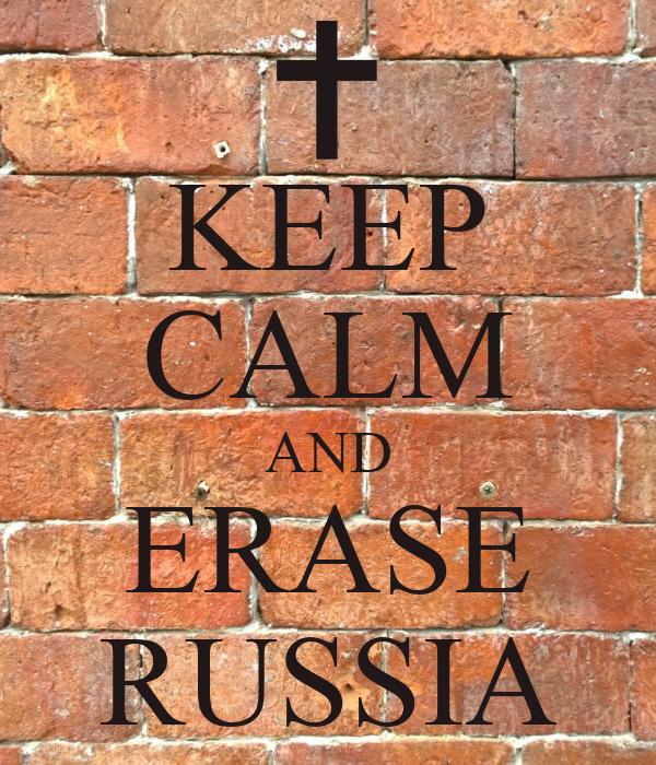 KEEP CALM AND ERASE RUSSIA
