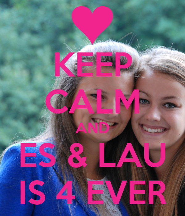 KEEP CALM AND ES & LAU IS 4 EVER