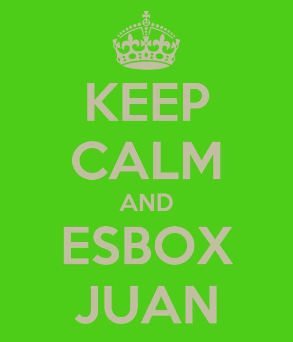 KEEP CALM AND ESBOX JUAN