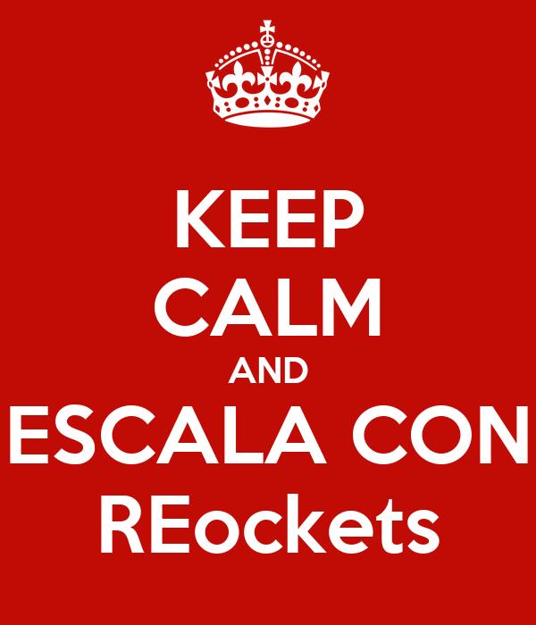 KEEP CALM AND ESCALA CON REockets