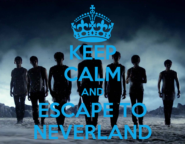 KEEP CALM AND ESCAPE TO NEVERLAND