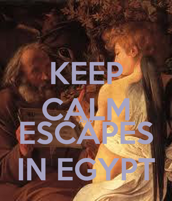 KEEP CALM AND ESCAPES IN EGYPT
