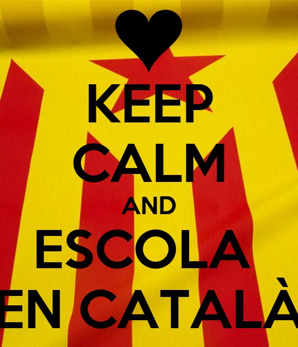 KEEP CALM AND ESCOLA  EN CATALÀ