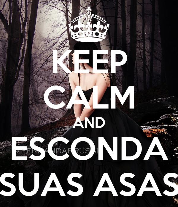 KEEP CALM AND ESCONDA SUAS ASAS