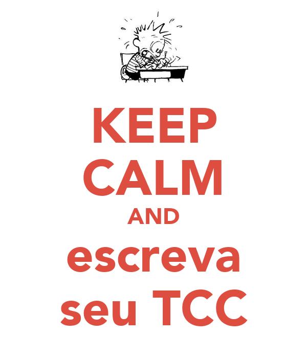 KEEP CALM AND escreva seu TCC