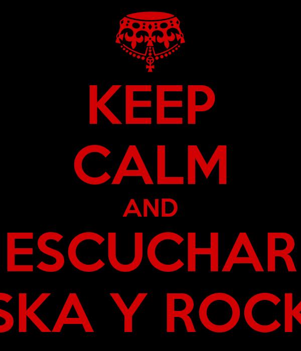KEEP CALM AND ESCUCHAR SKA Y ROCK