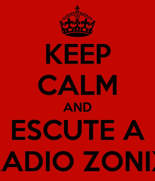 KEEP CALM AND ESCUTE A RADIO ZONIX