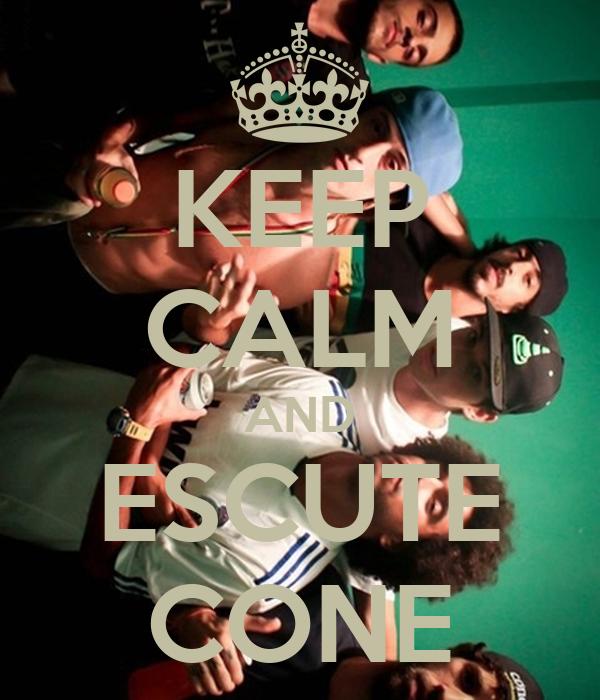 KEEP CALM AND ESCUTE CONE
