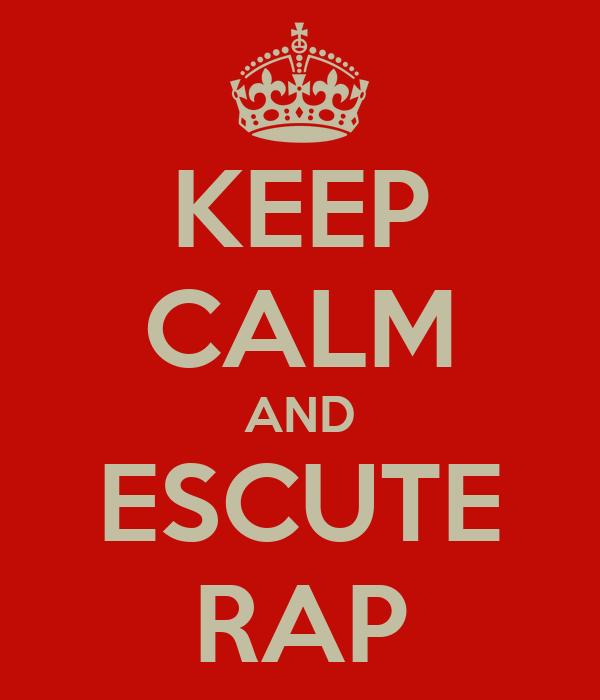 KEEP CALM AND ESCUTE RAP