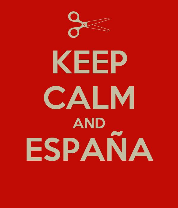 KEEP CALM AND ESPAÑA