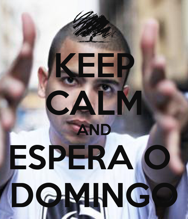 KEEP CALM AND ESPERA O  DOMINGO