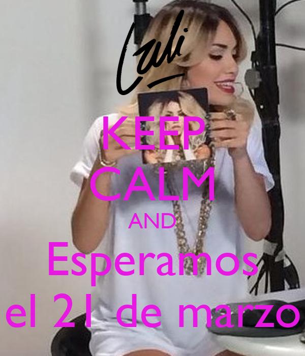 KEEP CALM AND Esperamos el 21 de marzo