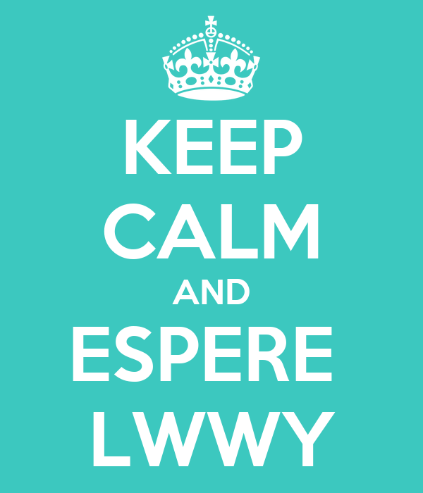 KEEP CALM AND ESPERE  LWWY