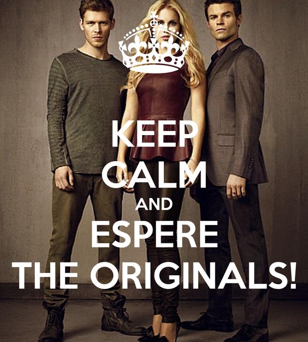 KEEP CALM AND ESPERE THE ORIGINALS!